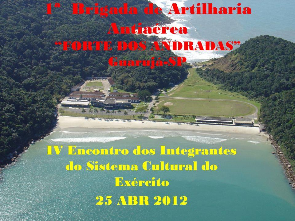 1ª Brigada de Artilharia Antiaérea FORTE DOS ANDRADAS Guarujá-SP