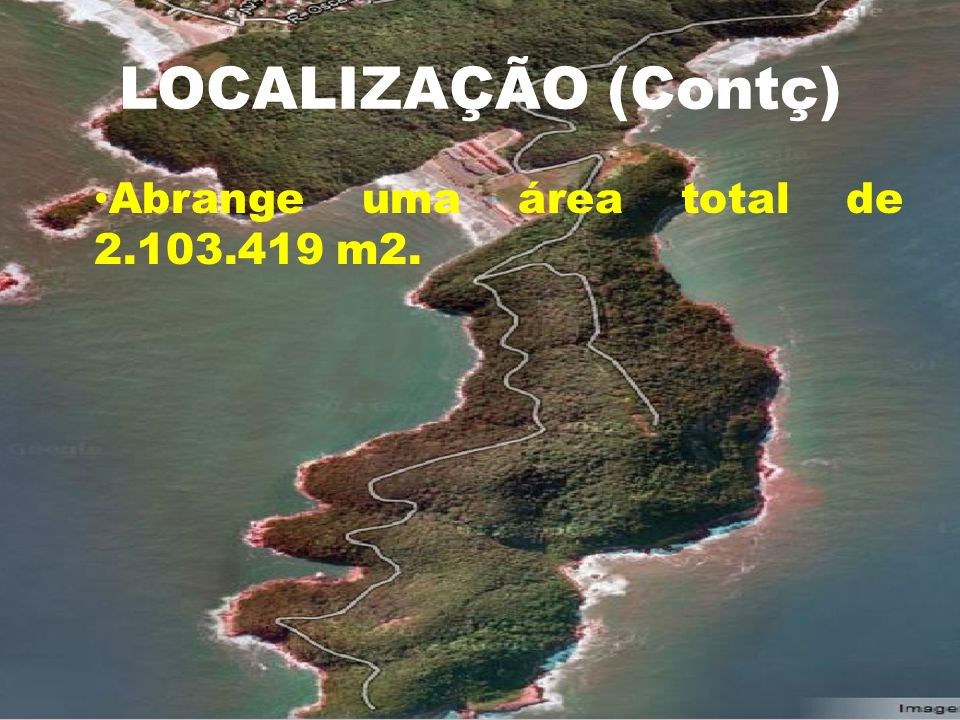 LOCALIZAÇÃO (Contç) Abrange uma área total de 2.103.419 m2.