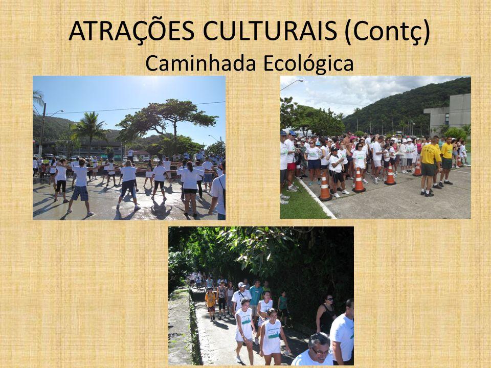 ATRAÇÕES CULTURAIS (Contç) Caminhada Ecológica