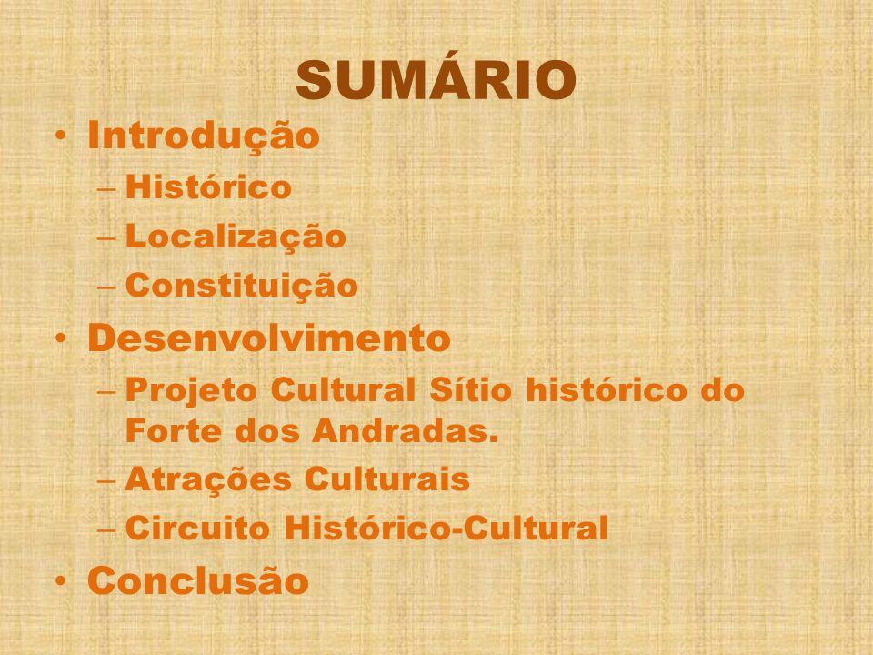 SUMÁRIO Introdução Desenvolvimento Conclusão Histórico Localização