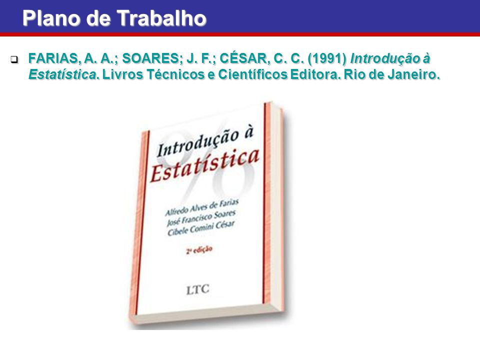Plano de Trabalho FARIAS, A. A.; SOARES; J. F.; CÉSAR, C.