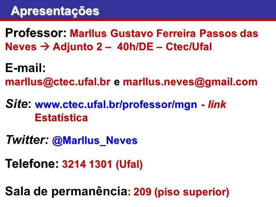 Site: www.ctec.ufal.br/professor/mgn - link Twitter: @Marllus_Neves