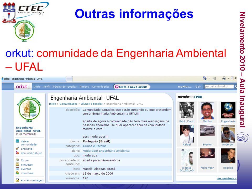 Outras informações orkut: comunidade da Engenharia Ambiental – UFAL