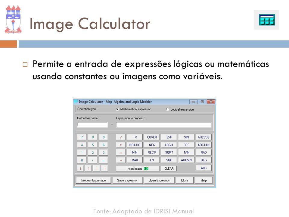 Image Calculator Permite a entrada de expressões lógicas ou matemáticas usando constantes ou imagens como variáveis.