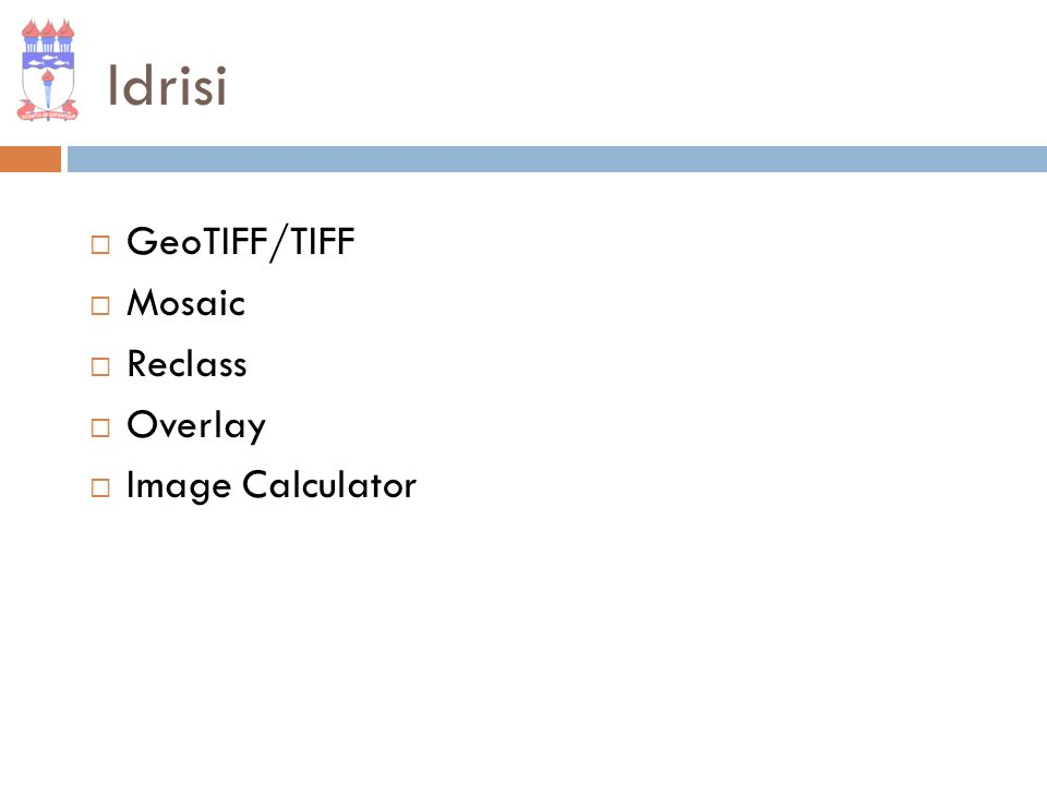 Idrisi GeoTIFF/TIFF Mosaic Reclass Overlay Image Calculator