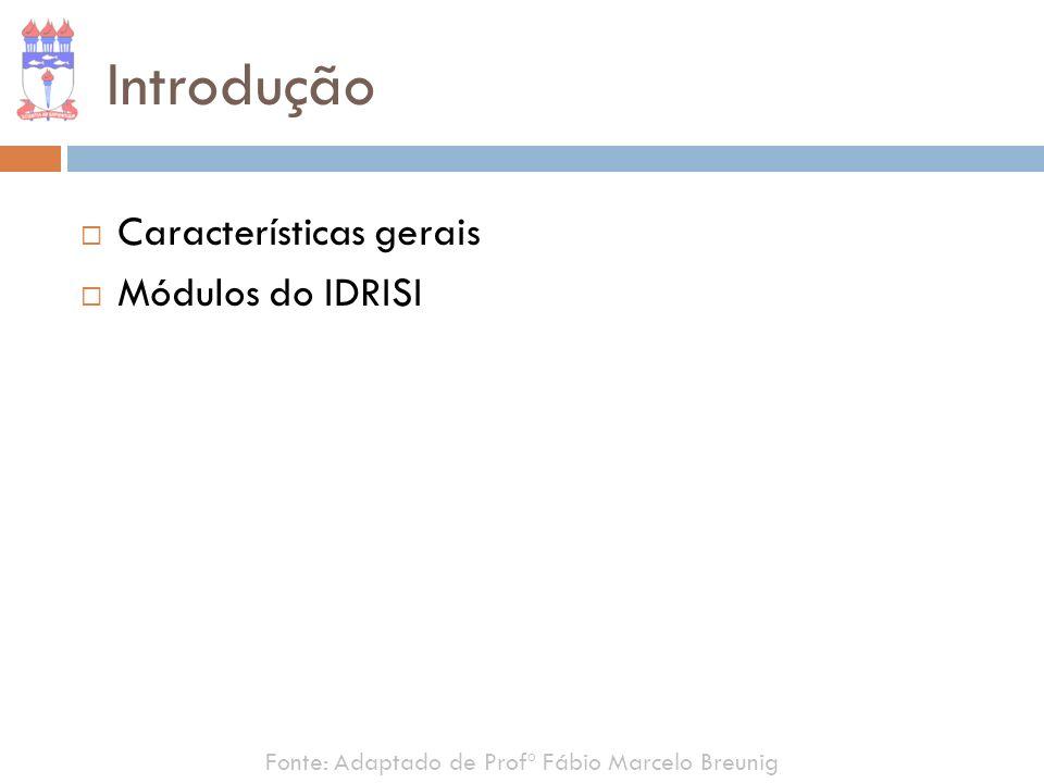 Introdução Características gerais Módulos do IDRISI