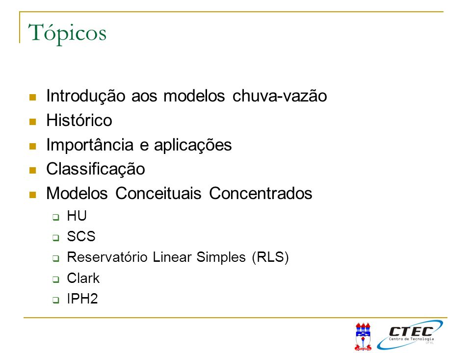 Tópicos Introdução aos modelos chuva-vazão Histórico