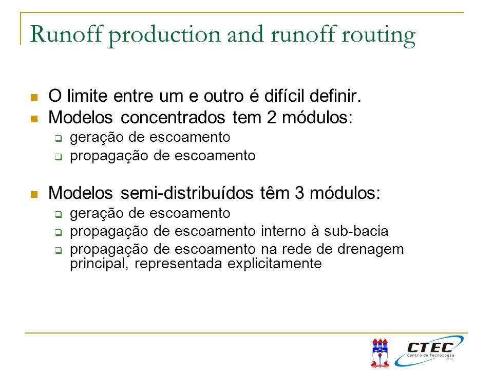 Runoff production and runoff routing