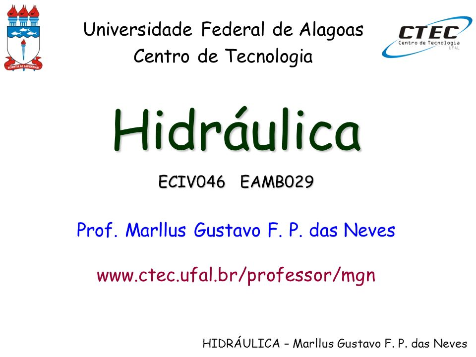 Hidráulica Universidade Federal de Alagoas Centro de Tecnologia