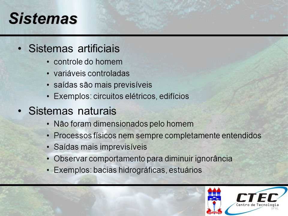 Sistemas Sistemas artificiais Sistemas naturais controle do homem