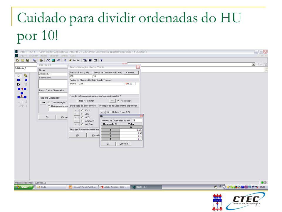 Cuidado para dividir ordenadas do HU por 10!
