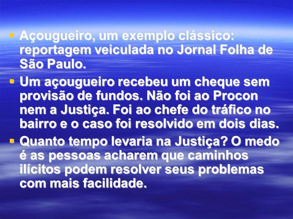 Açougueiro, um exemplo clássico: reportagem veiculada no Jornal Folha de São Paulo.