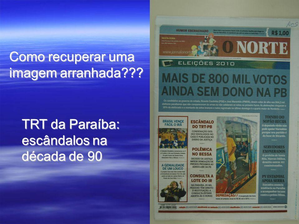 Como recuperar uma imagem arranhada TRT da Paraíba: escândalos na década de 90