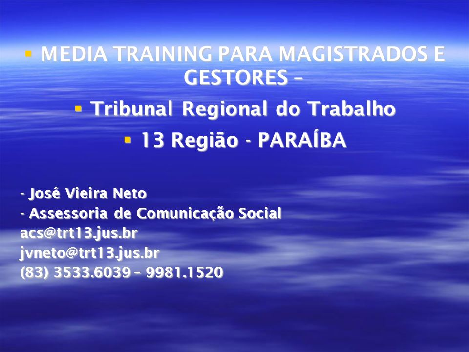 MEDIA TRAINING PARA MAGISTRADOS E GESTORES –
