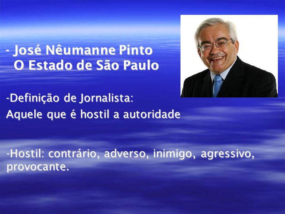 - José Nêumanne Pinto O Estado de São Paulo