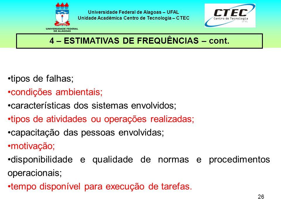condições ambientais; características dos sistemas envolvidos;