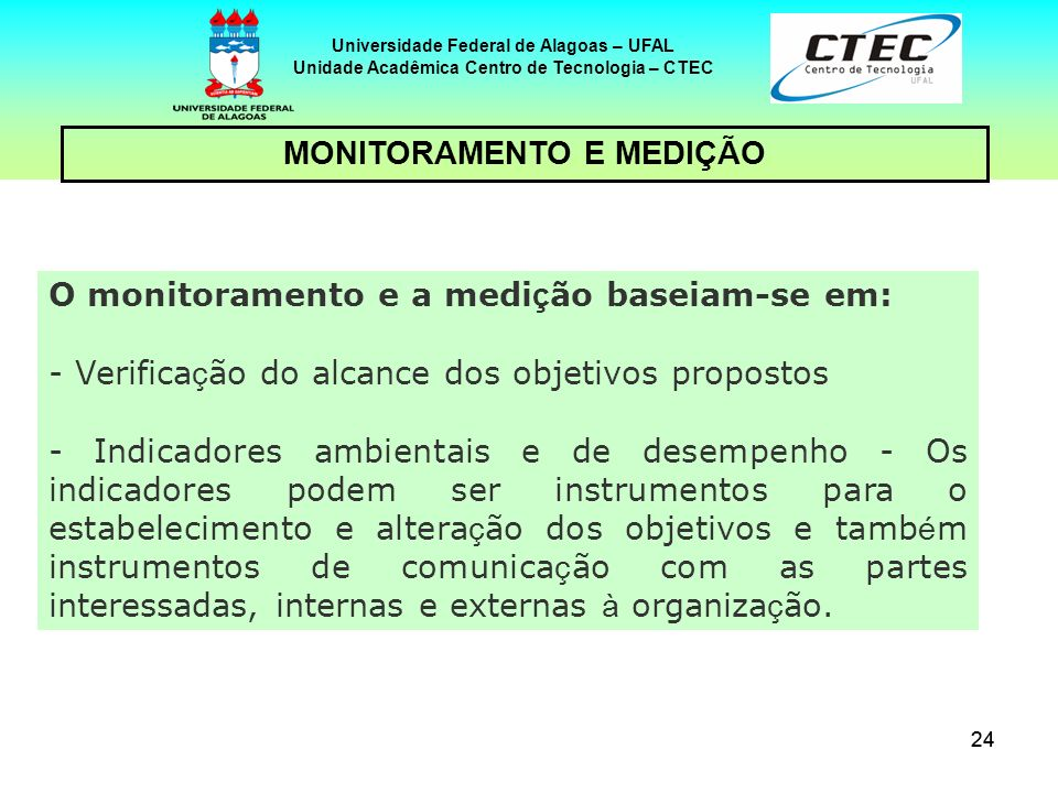 Unidade Acadêmica Centro de Tecnologia – CTEC MONITORAMENTO E MEDIÇÃO