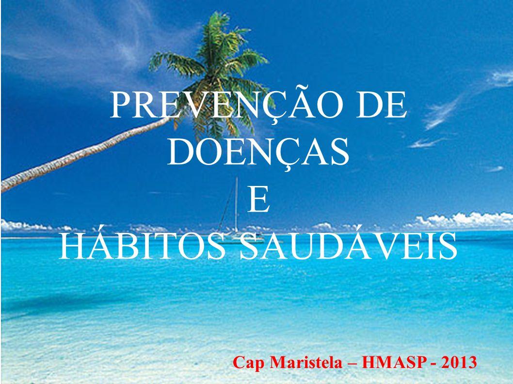 PREVENÇÃO DE DOENÇAS E HÁBITOS SAUDÁVEIS
