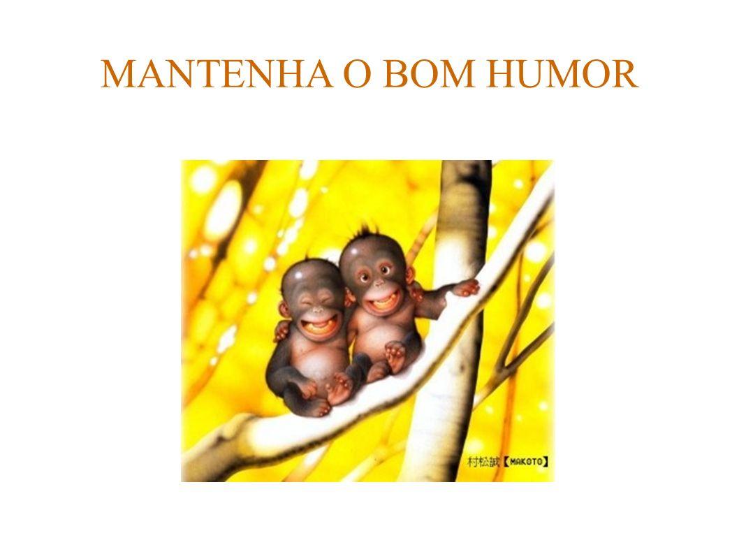 MANTENHA O BOM HUMOR 46 46