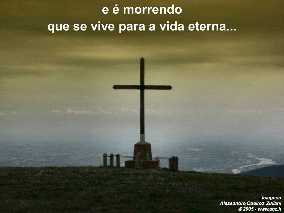 que se vive para a vida eterna...