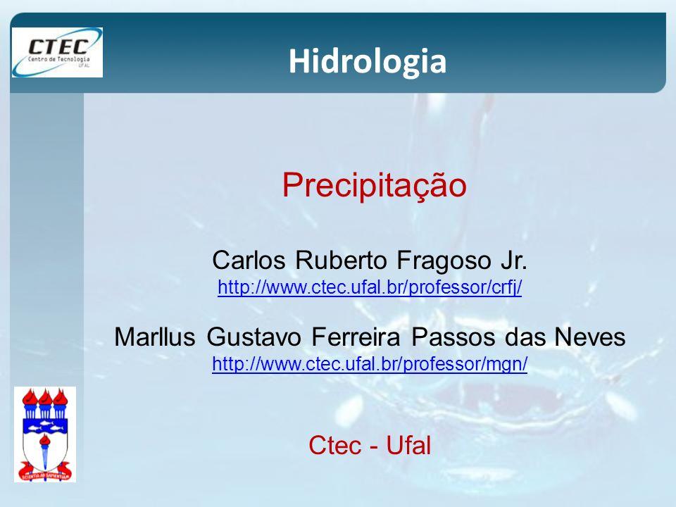 Hidrologia Precipitação Carlos Ruberto Fragoso Jr.
