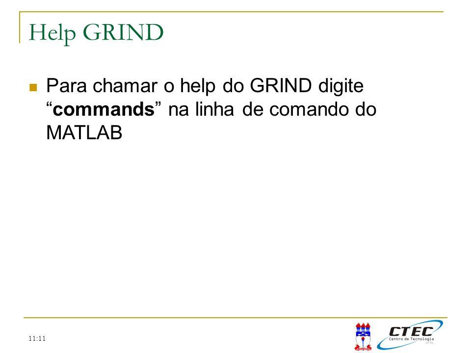 Help GRIND Para chamar o help do GRIND digite commands na linha de comando do MATLAB 11:11