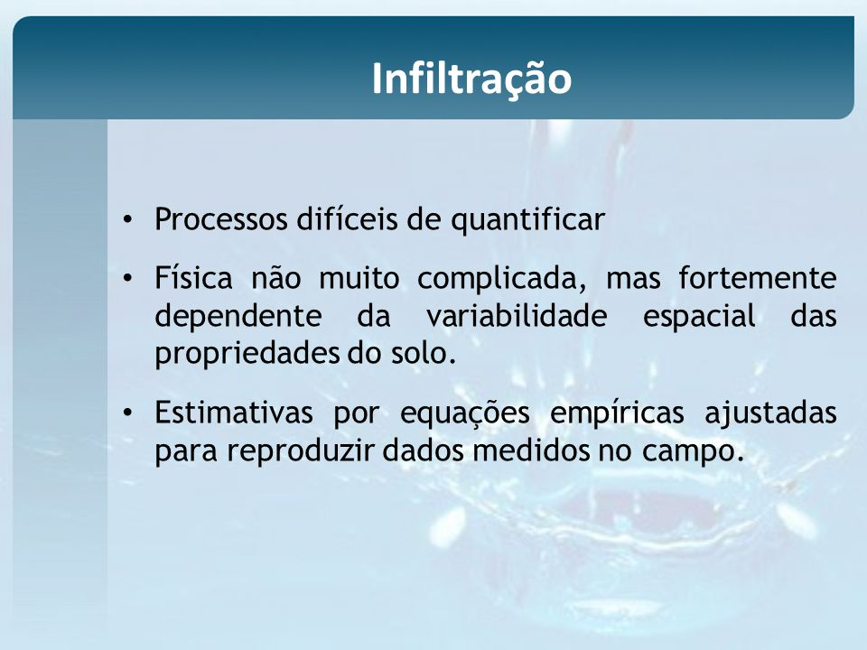 Infiltração Processos difíceis de quantificar