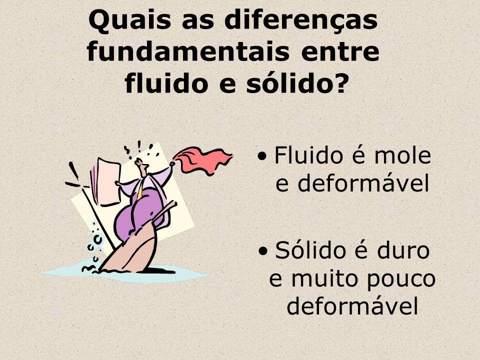 Quais as diferenças fundamentais entre fluido e sólido