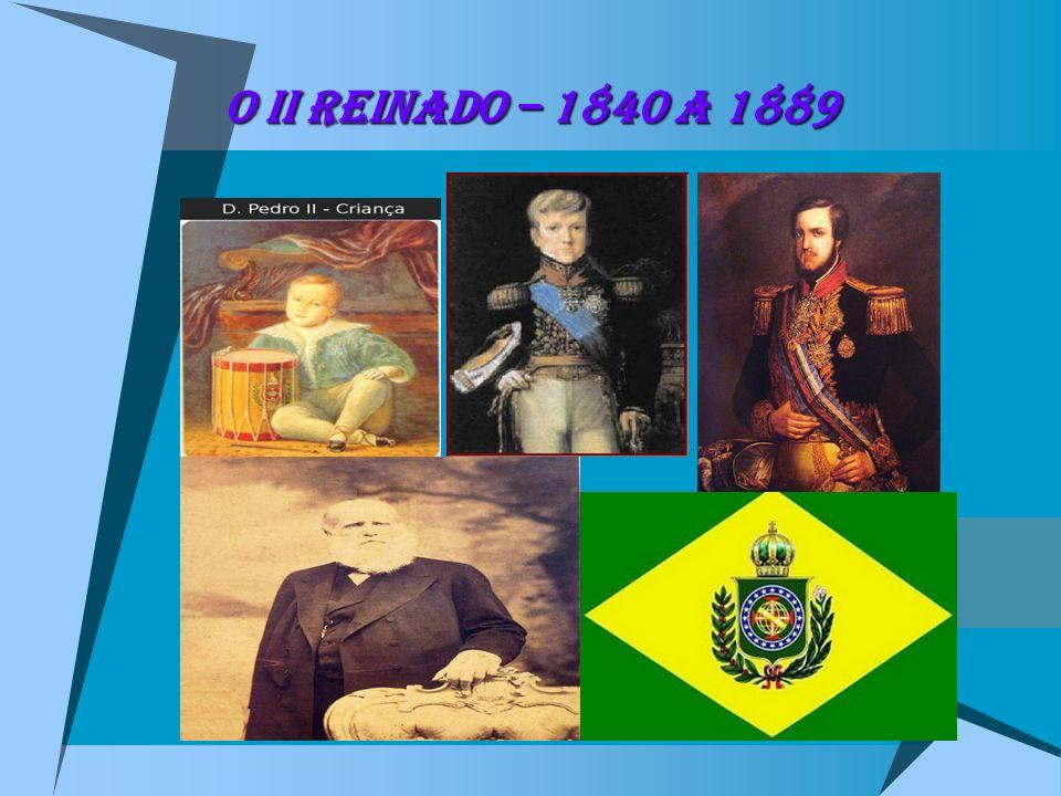 O II REINADO – 1840 a 1889 FGFFGF
