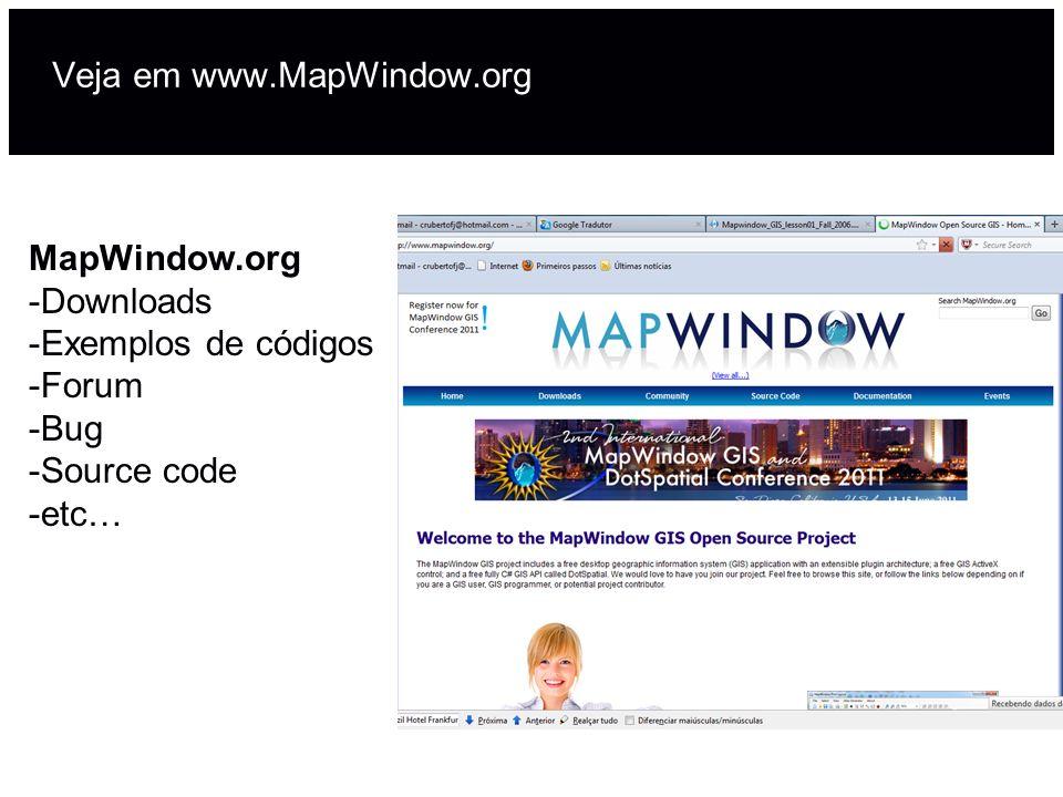 Veja em www.MapWindow.org