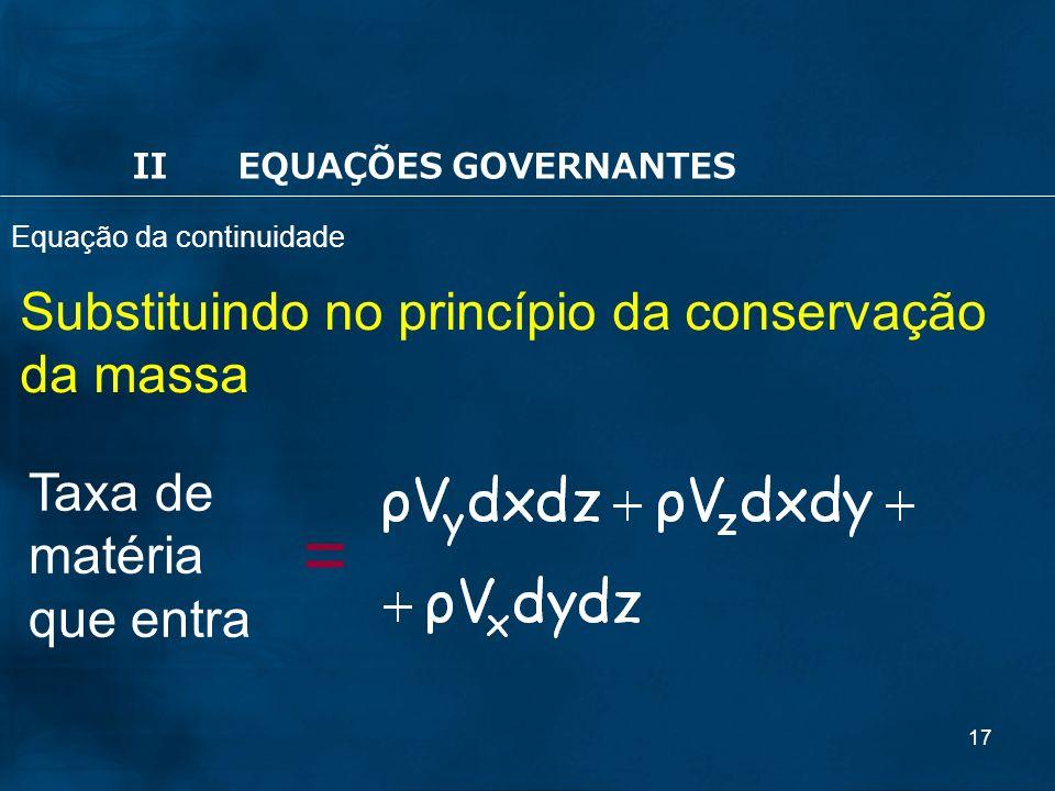 = Substituindo no princípio da conservação da massa