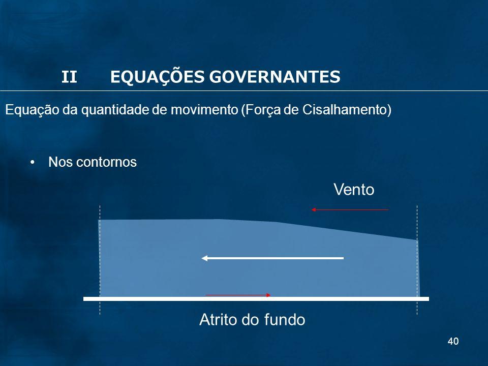 II EQUAÇÕES GOVERNANTES