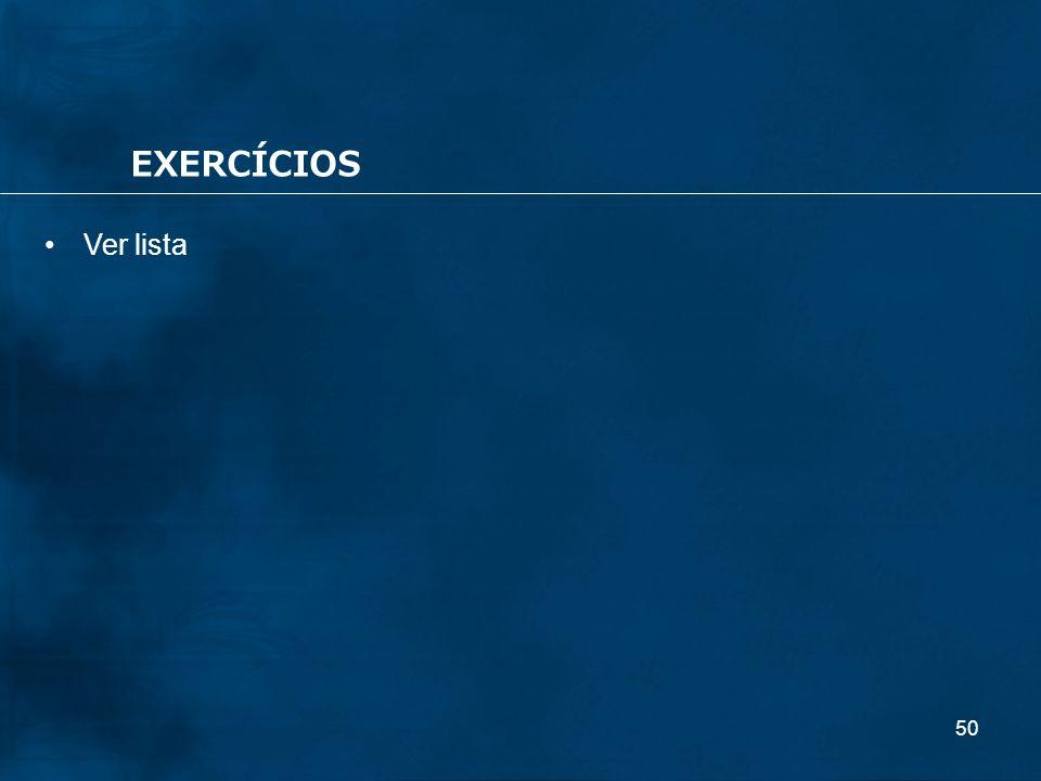 EXERCÍCIOS Ver lista