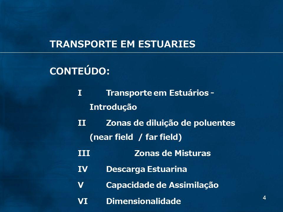TRANSPORTE EM ESTUARIES CONTEÚDO: