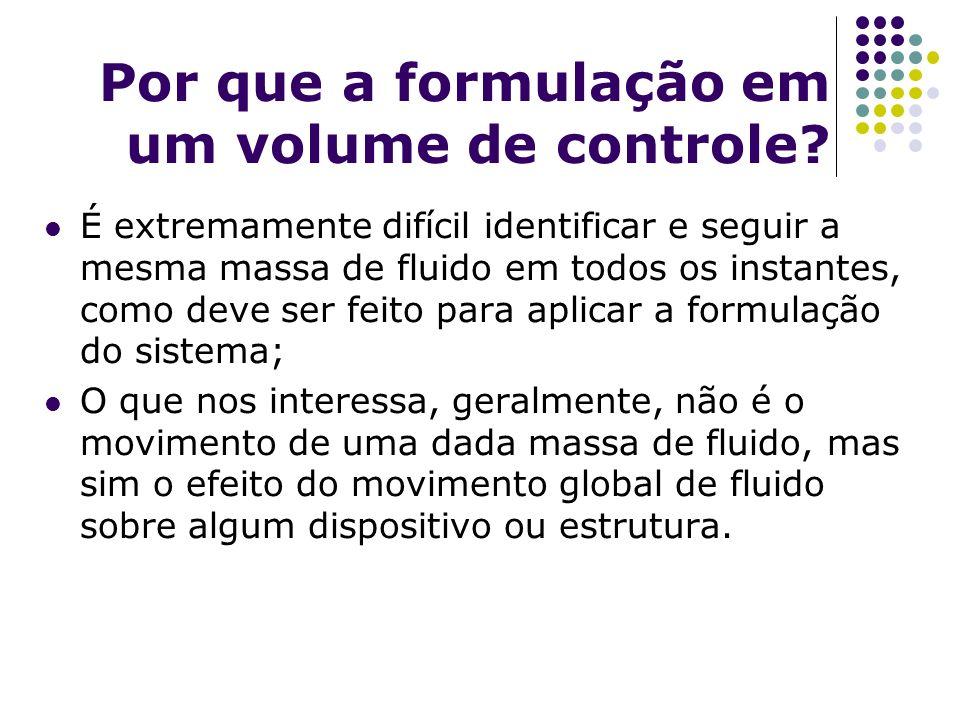 Por que a formulação em um volume de controle