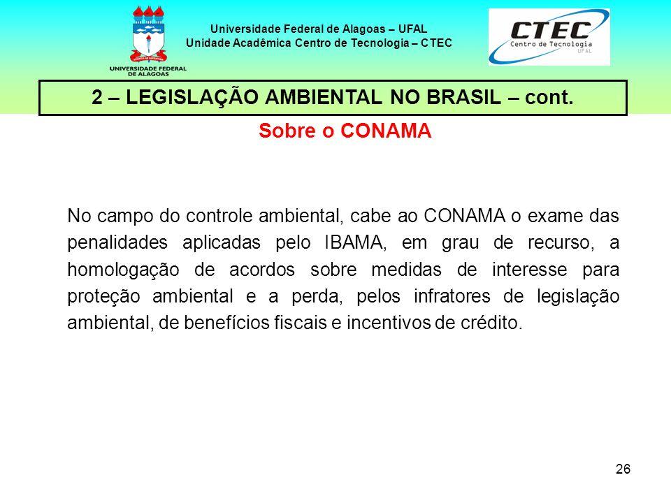 2 – LEGISLAÇÃO AMBIENTAL NO BRASIL – cont. Sobre o CONAMA