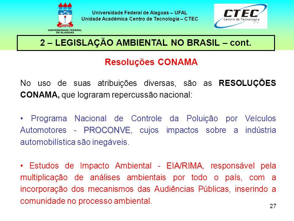2 – LEGISLAÇÃO AMBIENTAL NO BRASIL – cont. Resoluções CONAMA