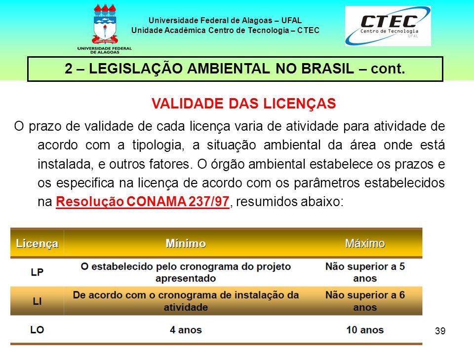 2 – LEGISLAÇÃO AMBIENTAL NO BRASIL – cont. VALIDADE DAS LICENÇAS