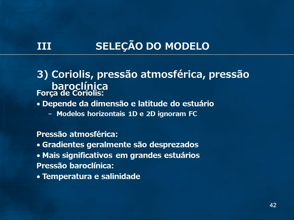 3) Coriolis, pressão atmosférica, pressão baroclínica