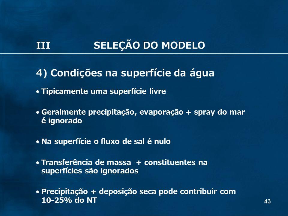 4) Condições na superfície da água