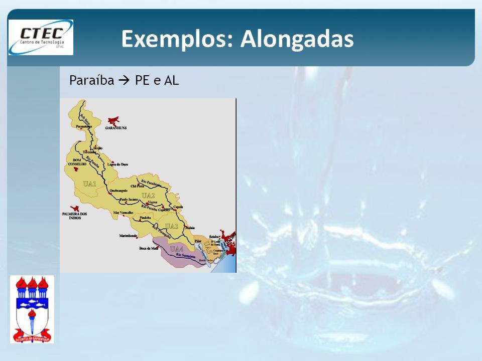 Exemplos: Alongadas Paraíba  PE e AL