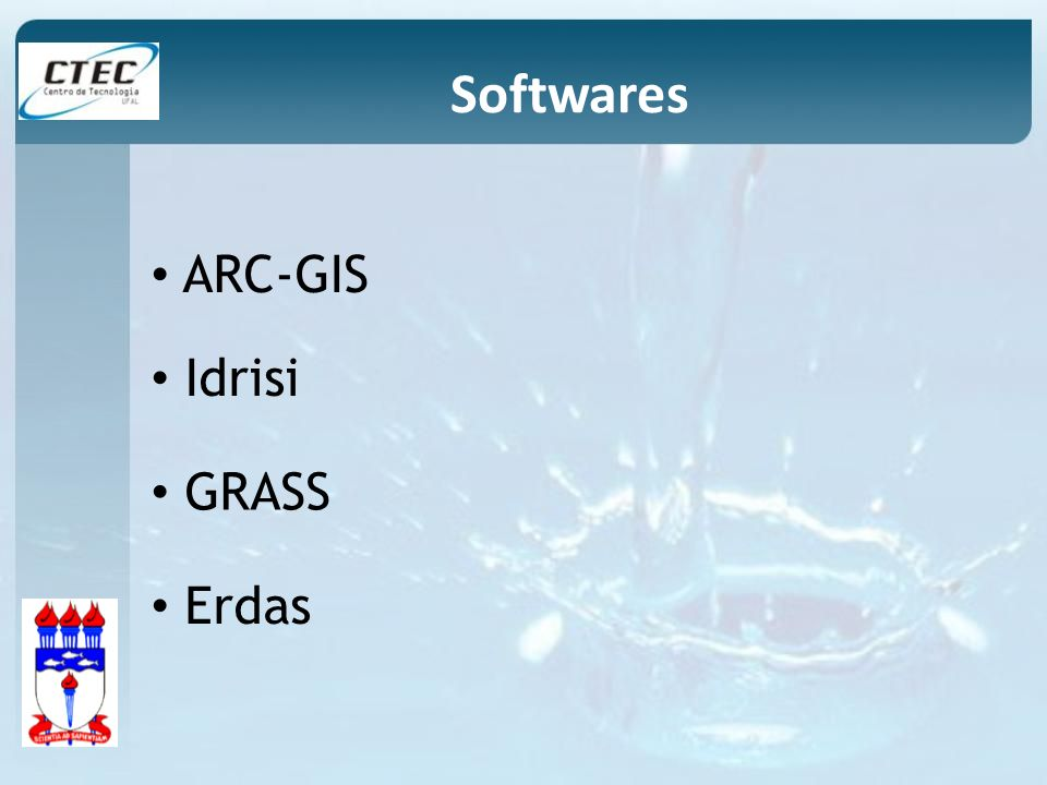 Softwares ARC-GIS Idrisi GRASS Erdas