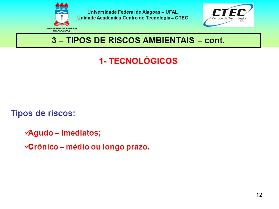 3 – TIPOS DE RISCOS AMBIENTAIS – cont. 1- TECNOLÓGICOS