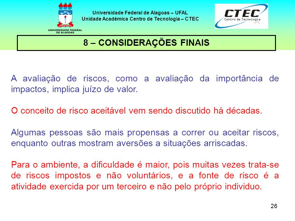 Unidade Acadêmica Centro de Tecnologia – CTEC 8 – CONSIDERAÇÕES FINAIS