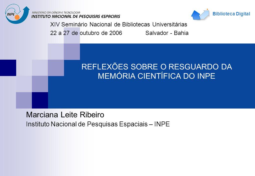 REFLEXÕES SOBRE O RESGUARDO DA MEMÓRIA CIENTÍFICA DO INPE