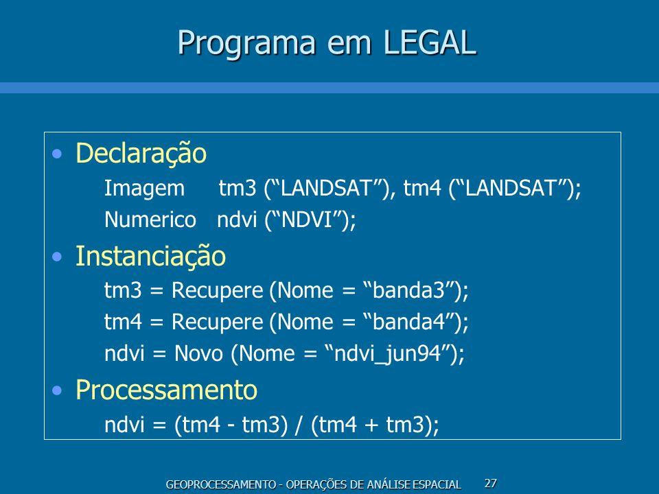 Programa em LEGAL Declaração Instanciação Processamento