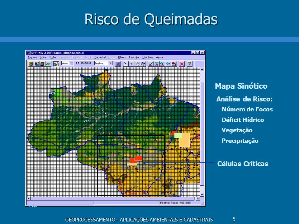 Risco de Queimadas Mapa Sinótico Células Críticas Análise de Risco:
