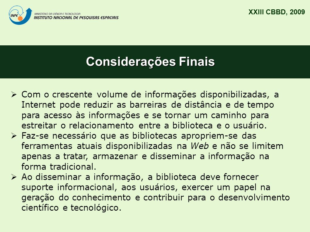 XXIII CBBD, 2009 Considerações Finais.