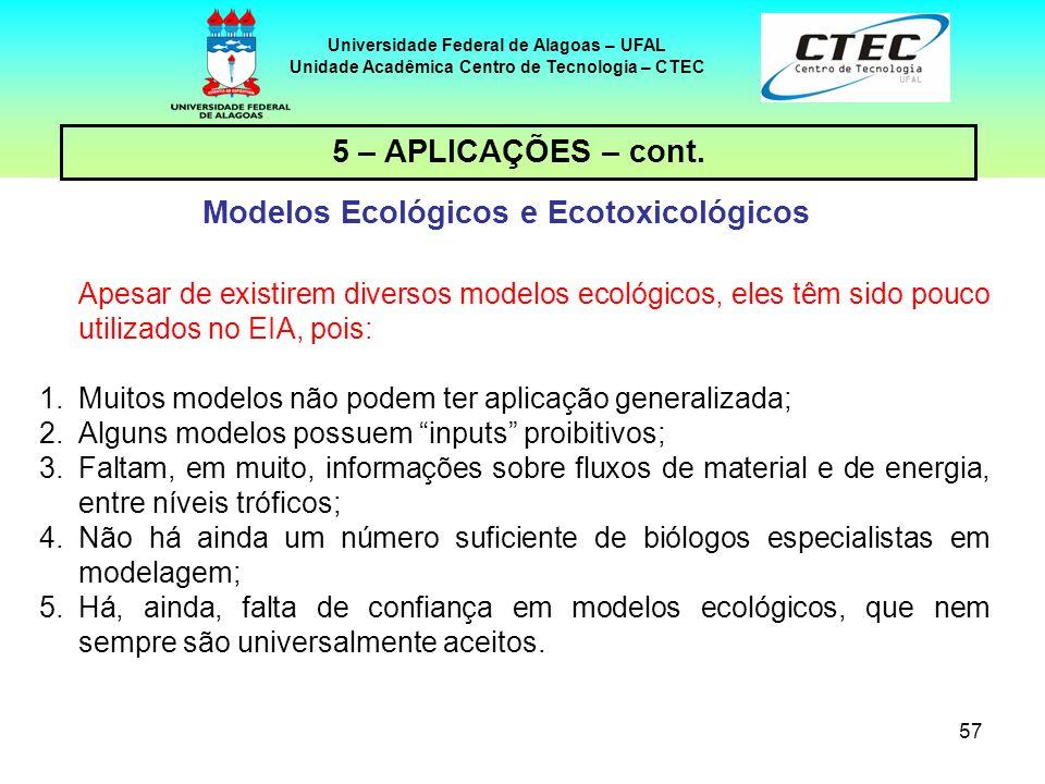5 – APLICAÇÕES – cont. Modelos Ecológicos e Ecotoxicológicos
