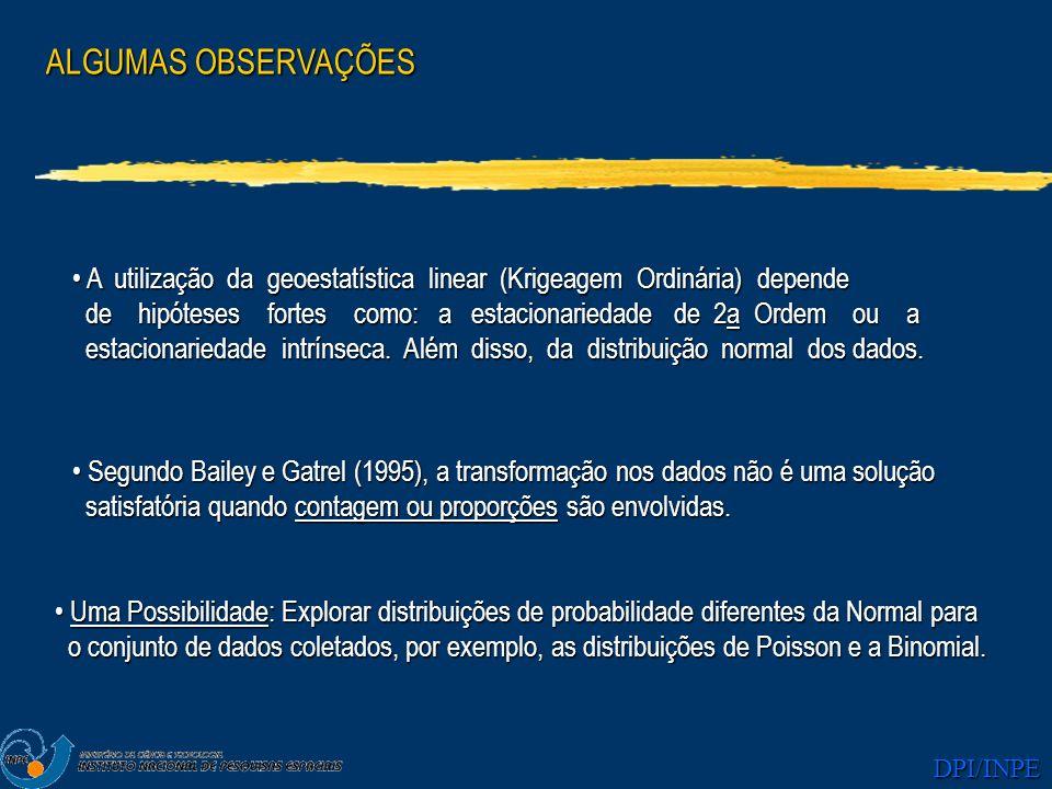 ALGUMAS OBSERVAÇÕES A utilização da geoestatística linear (Krigeagem Ordinária) depende.